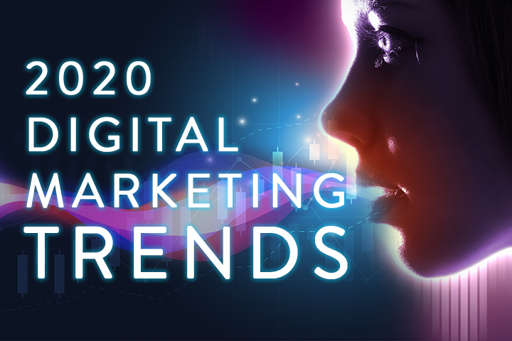 Digital Marketing Trends 2020.Forget 2019 What Are The Digital Marketing Trends For 2020